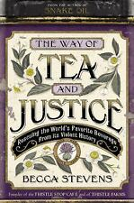The Way of Tea and Justice: Rescuing the World's Favorite Beverage from Its Viol