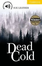 Cambridge English Readers: Dead Cold by Sue Leather (2007, Paperback)