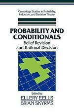 Probability and Conditionals: Belief Revision and Rational Decision (Cambridge S