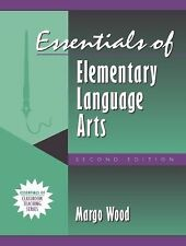 Essentials of Elementary Language Arts by Margo Wood (1998, Paperback, Revised)