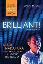 Brilliant! : Shuji Nakamura and the Revolution in Lighting Technology...