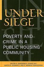 Under Siege: Poverty and Crime in a Public Housing Community