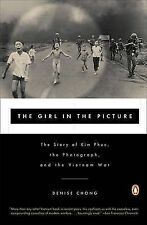 The Girl in the Picture: The Remarkable Story of Vietnam's Most Famous Casual...