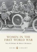 Women in the First World War by Neil R. Storey, Molly Housego Shire