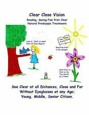 Clear Close Vision - Reading, Seeing Fine Print Clear : Natural Presbyopia...