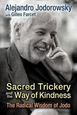 Sacred Trickery and the Way of Kindness : The Radical Wisdom of Jodo by...
