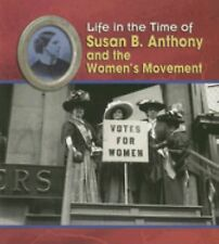 Susan B. Anthony and the Women's Movement (Life in the Time of) by DeGezelle, T