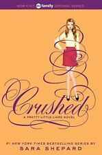 Pretty Little Liars: Crushed 13 by Sara Shepard (2014, Paperback)