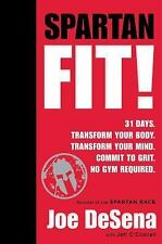Spartan Fit! by Joe De Sena and Jeff O'Connell (2016, Hardcover)
