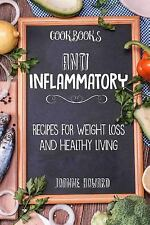 Nutrition: Cookbooks : Anti Inflammatory Recipes, Weight Loss, and Healthy...