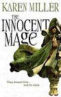 The Innocent Mage: Kingmaker, Kingbreaker Book 1, Miller, Karen, New Book