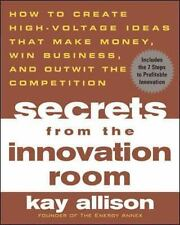 Secrets from the Innovation Room: How to Create High-Voltage Ideas That Make