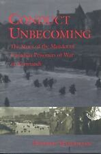 Conduct Unbecoming : The Story of the Murder of Canadian Prisoners of War WWII