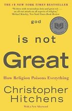 God Is Not Great : How Religion Poisons Everything by Christopher Hitchens...