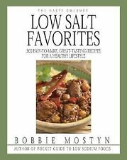The Hasty Gourmet Low Salt Favorites: 300 Easy-to-Make, Great-Tasting Recipes fo