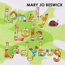 Lonely Lola Ladybug by Mary Jo Beswick (2015, Picture Book)