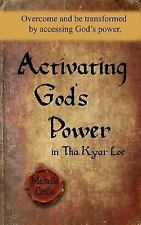 Activating God's Power in Tin Myint : Overcome and Be Transformed by...