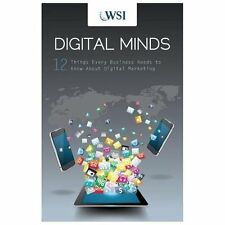 Digital Minds : 12 Things Every Business Needs to Know about Digital...