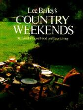 Lee Bailey's Country Weekends (Recipes for Good Food and Easy Living)-ExLibrary