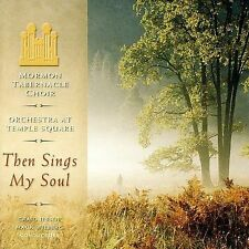 Then Sings My Soul by Orchestra at Temple Square, Mormon Tabernacle Choir