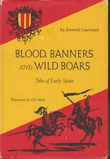 Tales of Early Spain Blood Banners Wild Boars Lauritzen 1ed 1967 Gil Miret Art