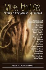 Vile Things : Extreme Deviations of Horror by Randy Chandler, Ramsey...