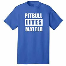 Pitbull Lives Matter T-shirt Dog lovers puppy staffordshire terrier bully breeds