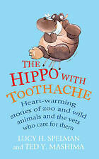 The Hippo with Toothache: Heart-warming stories of zoo and wild animals and the