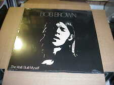 LP:  BOB BROWN - The Wall I Built Myself  NEW SEALED LONER FOLK PSYCH REISSUE