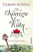 Röhrig, Tilman - Die Könige von Köln: Historischer Roman