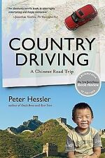 Country Driving: A Journey Through China from Farm to Factory by Peter Hessle...