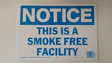 """10""""x14"""" NOTICE THIS IS A SMOKE FREE FACILITY Safety Signs OSHA Non Smoking NEW"""