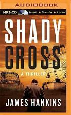 Shady Cross by James Hankins (2015, MP3 CD, Unabridged)