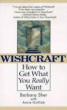 Wishcraft : How to Get What You Really Want Sher, Barbara, Gottlieb, Annie Pape