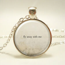 Fly Away With Me, Romantic Quote Necklace, Love Jewelry