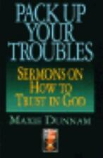 Pack Up Your Troubles: Sermons on How to Trust God (Protestant Pulpit Exchange)