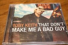 CD Toby Keith That Don't Make me a Bad Guy