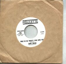 VINYL 45 Sandy Mason - What In The World's Come Over You / Which Way .. promo