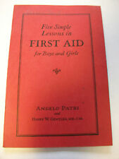 1927 Five Simple Lessons in First Aid for Boys and Girls pb Angelo Patri