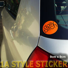 DAILY BITCH button Sticker haters winterschlampe dub oem vag the shocker milf rs