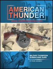American Thunder III 3  Frank Iannamico Thompson Submachine gun IN STOCK NOW!