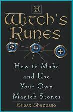 Witch's Runes : How to Make and Use Your Own Magick Stones by Susan Sheppard...