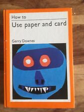 How To Use Paper And Card By Gerry Downes