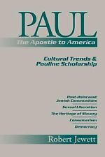 Paul the Apostle to America : Cultural Trends and Pauline Scholarship by...