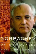On My Country and the World Gorbachev, Mikhail