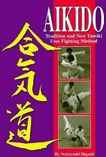 Aikido: Tradition and New Tomiki Free Fighting Method by Higashi, Nobuyoshi