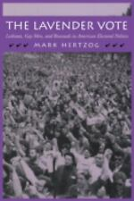 The Lavender Vote : Lesbians, Gay Men, and Bisexuals in American Electoral...