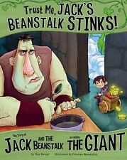 Trust Me, Jack's Beanstalk Stinks!;The Story of Jack and the Beanstalk as told b