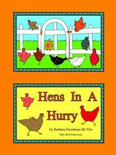 Hens in a Hurry : A Hen Filled Counting Book Plus Draw and Tell Story by...