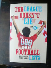 THE LEAGUE DOESN'T LIE - THE 606 BOOK OF FOOTBALL LISTS - EXCELLENT CONDITION